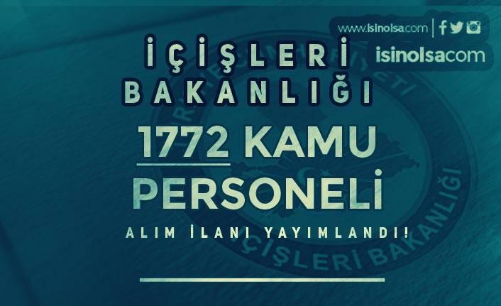 İçişleri Bakanlığı Türkiye Geneli 1772 Kamu Personeli Alımı Yapacak! İlan Yayımlandı!