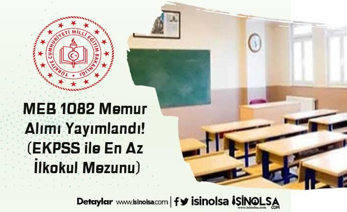 MEB 1082 Memur Alımı Yayımlandı! (EKPSS ile En Az İlkokul Mezunu)