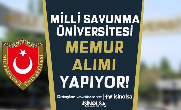 Milli Savunma Üniversitesi ( MSÜ ) Açıktan Memur Alımı Yapacak! En Az Lise