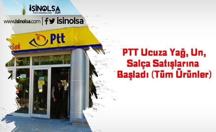 PTT Ucuza Yağ, Un, Salça Satışlarına Başladı (Tüm Ürünler)