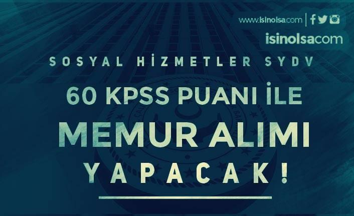 Sosyal Hizmetler Konya Hüyük SYDV KPSS 60 Puan İle Memur Alıyor!