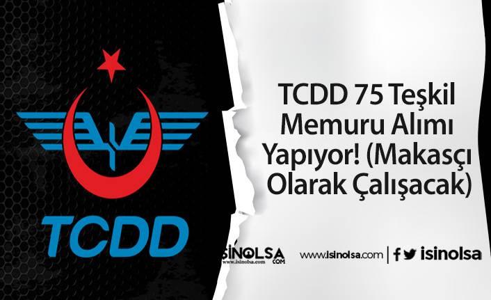 TCDD 75 Teşkil Memuru Alımı Yapıyor! (Makasçı Olarak Çalışacak)