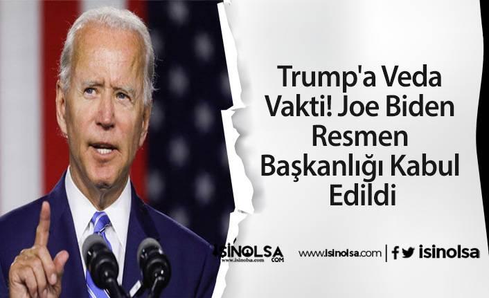 Trump'a Veda Vakti! Joe Biden Resmen Başkanlığı Kabul Edildi