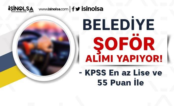 Yenikent Belediyesi KPSS Em Az 55 Puan İle Kadrolu Şoför Alımı Yapacak!