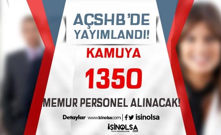AÇSHB'de Yayımlandı! KPSS A ve KPSS B 1350 Personel Memur Alınacak!
