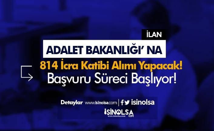 Adalet Bakanlığı 814 İcra Katibi Alımı İlanı Başvurusu Başladı!
