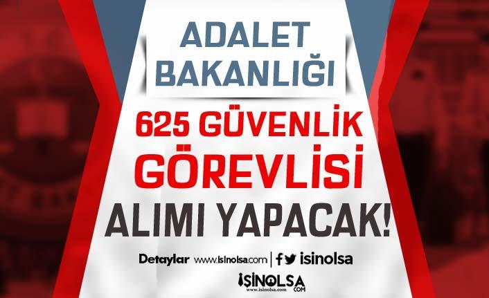 Adalet Bakanlığı Lise Mezunu 625 Güvenlik Görevlisi Alacak! KPSS ve Yaş Şartı