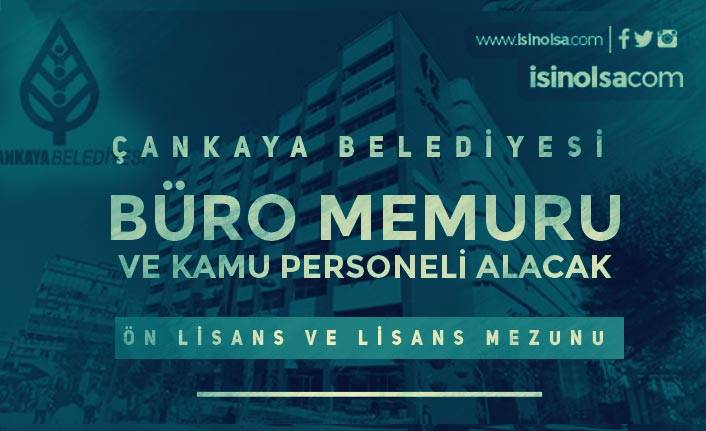 Ankara Çankaya Belediyesi Büro Memuru ve Kamu Personeli Alıyor