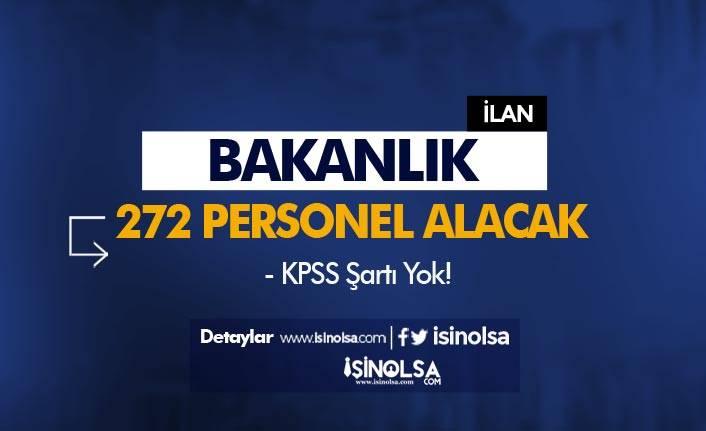 Başvurular Başladı! Bakanlık KPSS siz 272 Personel Alacak!