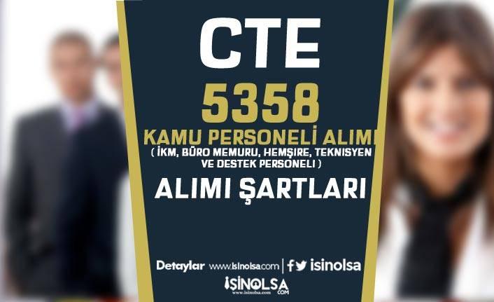 CTE 5358 İKM, Büro Memuru, Hemşire, Teknisyen ve Destek Personeli Şartları