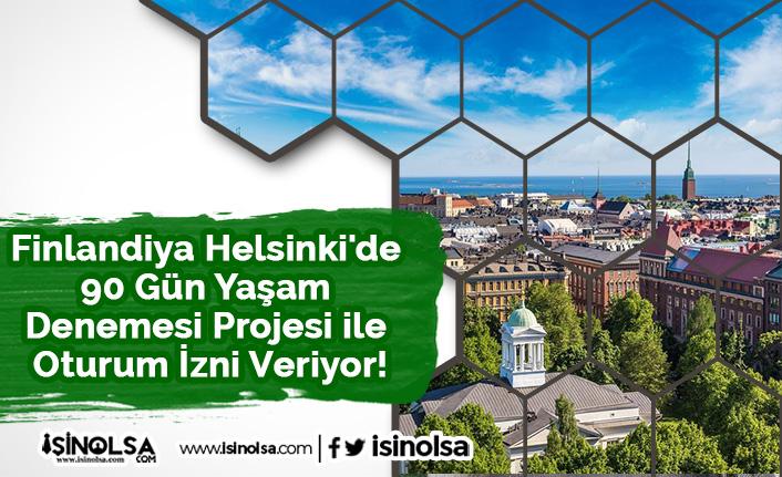 Finlandiya Helsinki'de 90 Gün Yaşam Denemesi Projesi ile Oturum İzni Veriyor!