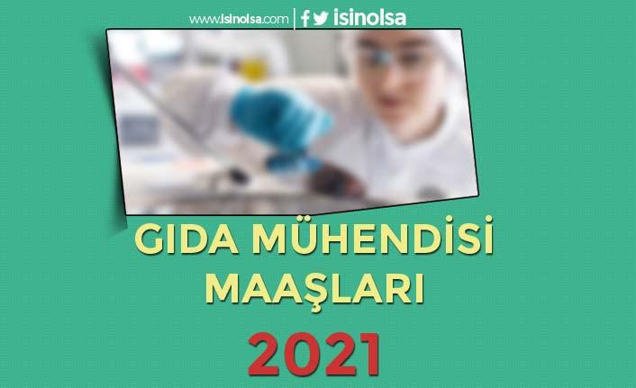 Gıda Mühendisi Maaşları 2021! Özel Sektör ve Kamu Kurumları