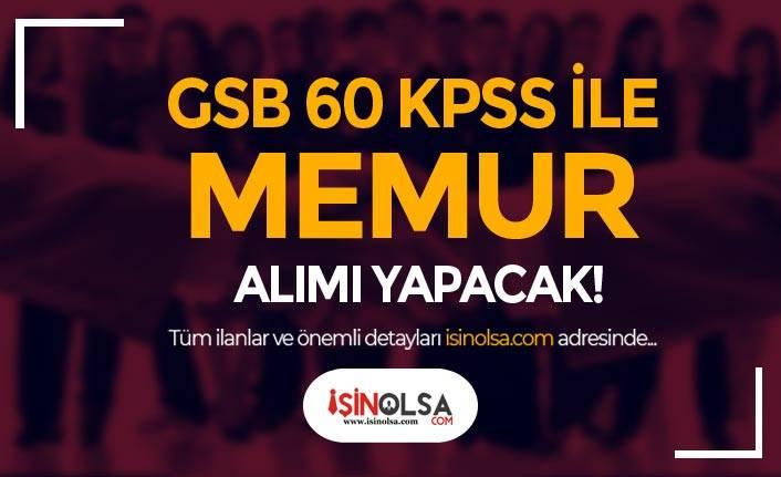 GSB Memur Alımı Alımı Sona Eriyor! KPSS Taban Puan 60 İle