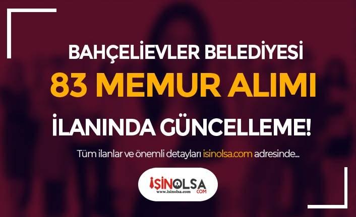 İstanbul Bahçelievler Belediyesi 83 Memur Alımında Güncelleme Yapıldı!