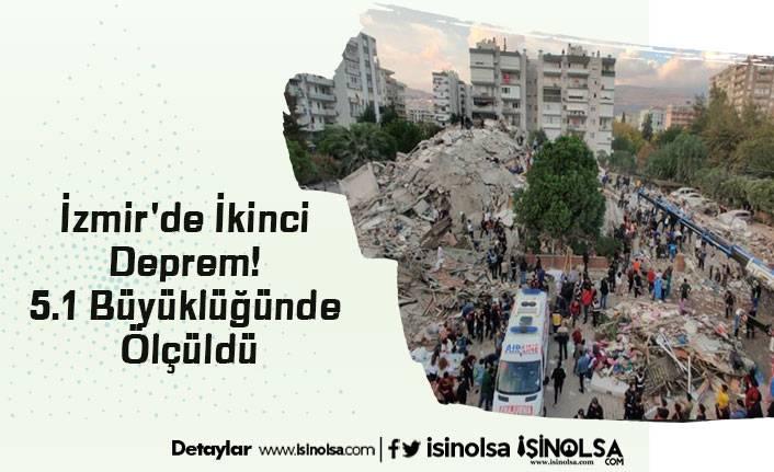 İzmir'de İkinci Deprem! 5.1 Büyüklüğünde Ölçüldü