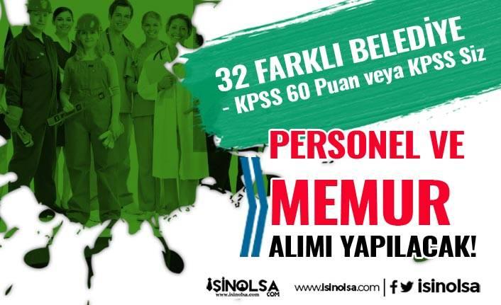KPSS 60 Puan İle veya KPSS Siz 32 Belediye Personel ve Memur Alıyor