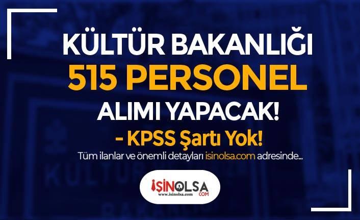KPSS Şartı Yok! Kültür Bakanlığı 515 Kamu Personeli Alımı Yapacak