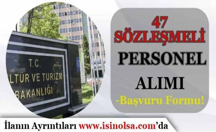 Kültür ve Turizm Bakanlığı 47 Sözleşmeli Personel Alımı Başvuru Formu