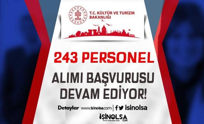 Kültür ve Turizm Bakanlığı DOB ve DT 243 Personel Alımı Devam Ediyor!