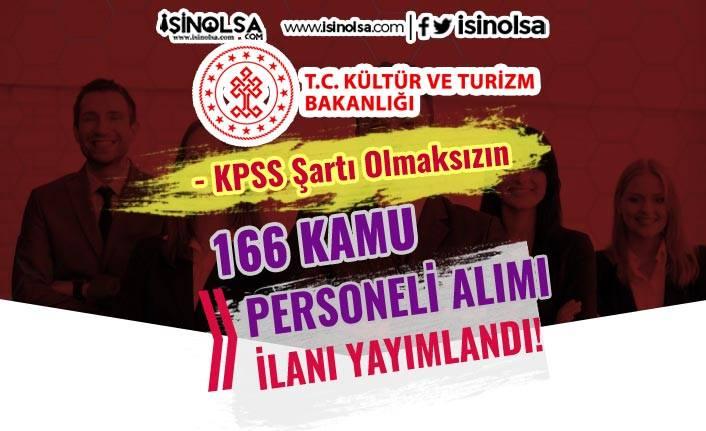 Kültür ve Turizm Bakanlığı KPSS Siz 166 Kamu Personeli Alım İlanı Yayımlandı!
