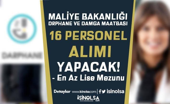 Maliye Bakanlığı Darphane Lise Mezunu 16 Personel Alımı Yapacak