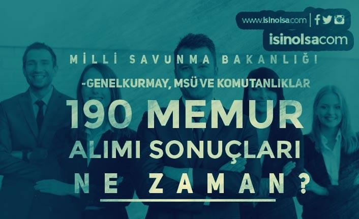 MSB, Genelkurmay, MSÜ, Komutanlıklar 190 Memur Alımı Sonuçları Ne Zaman?