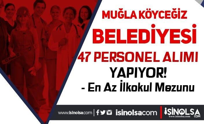 Muğla Köyceğiz Belediyesi İlkokul Mezunu 46 Personel Alımı Yapacak!