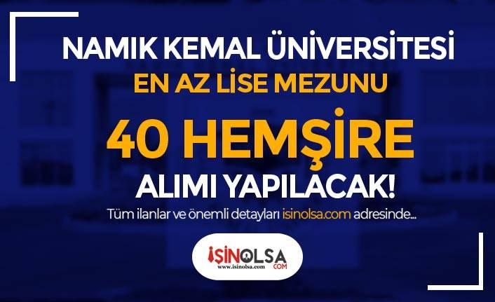 Namık Kemal Üniversitesi En Az Lise Mezunu 40 Hemşire Alımı İlanı 2021