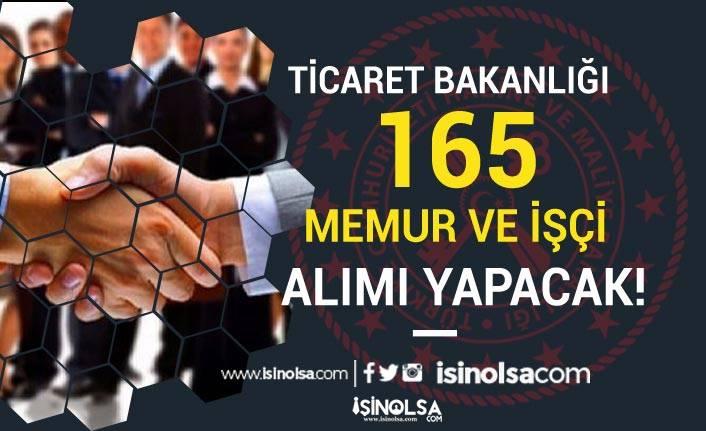 Ticaret Bakanlığı KPSS 70 ile veya KPSS'siz 165 Memur ve İşçi Alacak