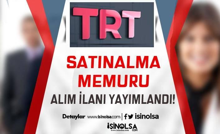 TRT Satınalma Memuru ( Uzmanı ) Alım İlanı Yayımlandı!