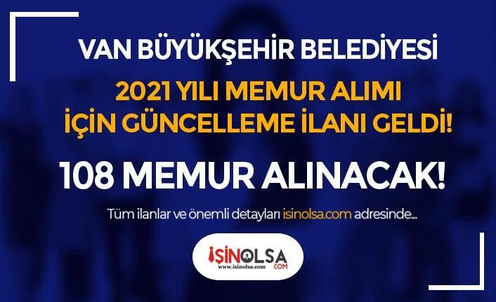 Van Büyükşehir Belediyesi Memur Alımında O Kadro Kaldırıldı! 108 Memur Alınacak!