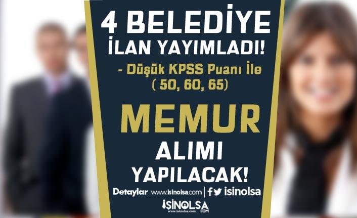 4 Belediye İlan Yayımladı! Düşük KPSS İle ( 50,60,65 ) Memur Alımı Yapılacak!