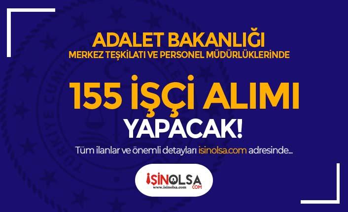Adalet Bakanlığı Merkez Teşkilatına 155 İşçi Alıyor! İlköğretim ve KPSS siz