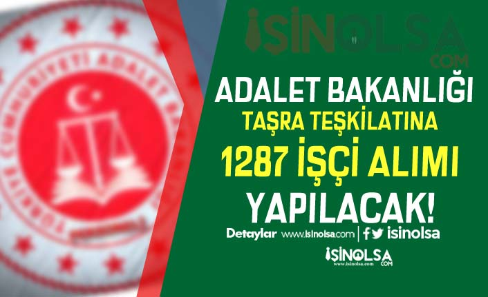 Adalet Bakanlığı Türkiye Geneli Taşra Teşkilatına 1287 İşçi Alıyor