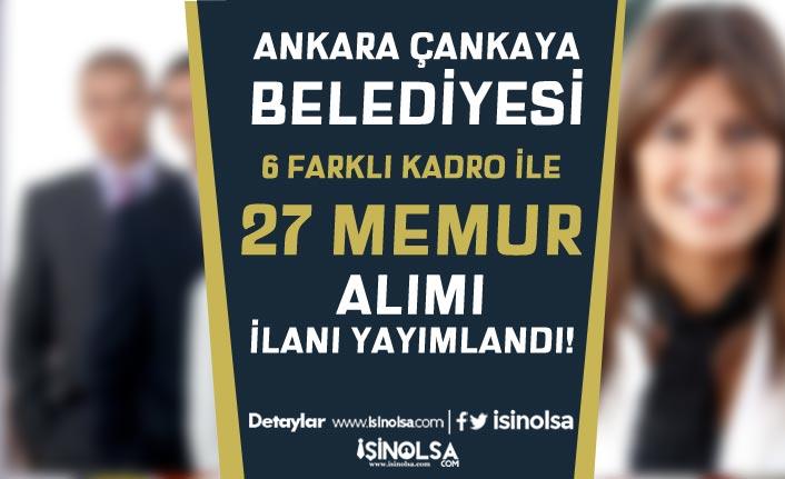 Ankara Çankaya Belediyesi 6 Farklı Kadro İle 27 Memur Alımı Yapacak