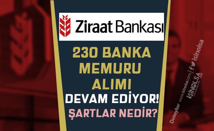 Başvurular Devam Ediyor! Ziraat Bankası KPSS siz 230 Banka Memuru Alacak