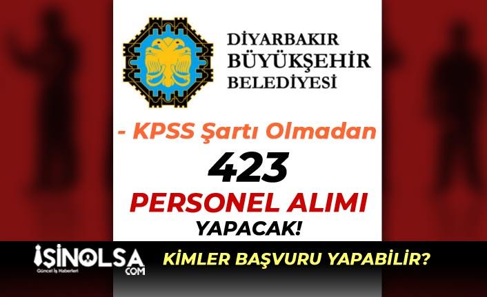 Diyarbakır Büyükşehir Belediyesi 423 Personel Alımı Yapacak Şartlar ve Dağılım?