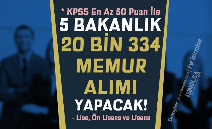 En Az 50 KPSS İle 5 Bakanlık Kamuya 20 Bin 334 Memur Alımı Yapacak!