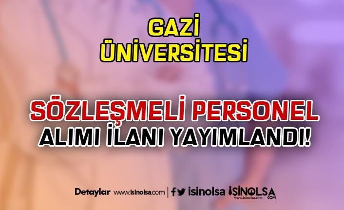 Gazi Üniversitesi 2020 KPSS Puanı İle Sözleşmeli Personel Alacak!