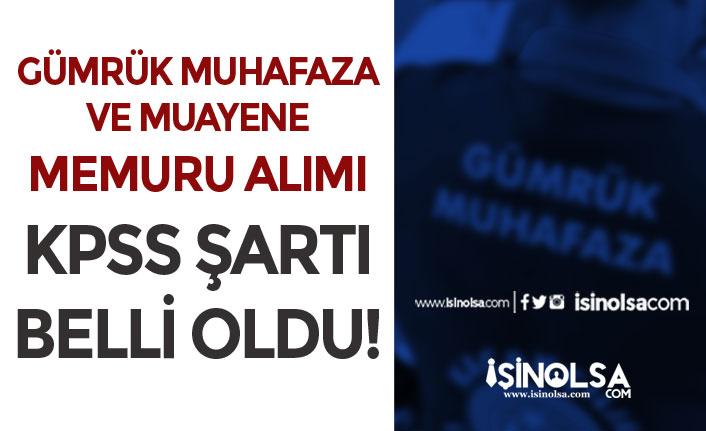 Gümrük Muhafaza ve Muayene Memuru Alımı KPSS Şartı Belli Oldu!