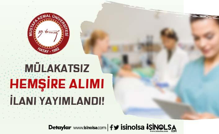 Hatay Mustafa Kemal Üniversitesi Mülakatsız 20 Hemşire Alımı İlanı Yayımlandı