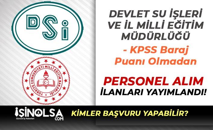 İl Milli Eğitim ( MEB ) ve DSİ KPSS Baraj Puanı Olmadan Personel Alıyor