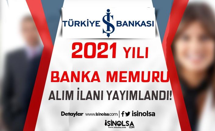 İş Bankası 2021 Yılı Banka Memuru Alımı ( Uzman Yardımcısı ) İlanı Yayımladı!