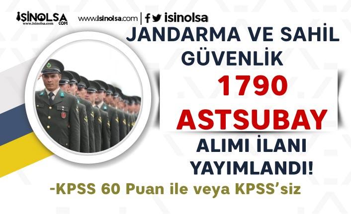 Jandarma ve Sahil Güvenlik 60 KPSS ile ve KPSS Siz 1790 Astsubay Alımı Yapacak