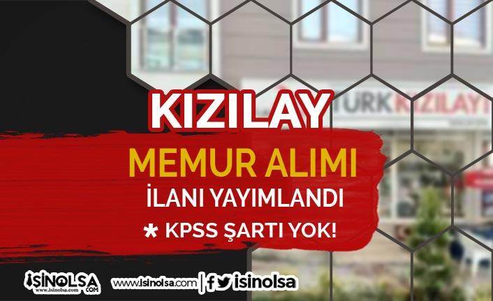 Kızılay KPSS Siz Yönetim Memuru Alımı Yapacak! İlan Yayımlandı