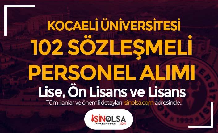 Kocaeli Üniversitesi 102 Sözleşmeli Personel Alımı İlanı! Lise, Ön Lisans ve Lisans