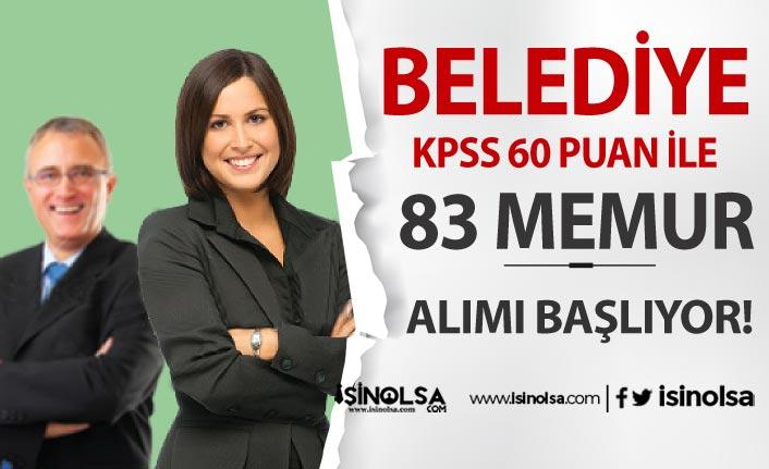 KPSS 60 Puan İle Belediye Memur Alımı Yapacak! Başvurular Başlıyor