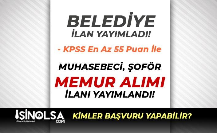 KPSS En Az 55 Puan İle Muhasebeci, Şoför ve Memur Alımı İlanı ( Kozaklı Belediyesi )