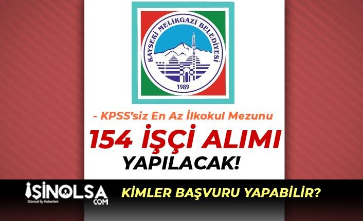Melikgazi Belediyesi 154 İşçi Alımı İlanı Yayımlandı! 20-50 Yaş Arası
