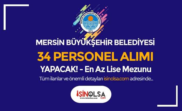 Mersin Büyükşehir Belediyesi 34 Lise Personel Alımı İlanı Yayımlandı